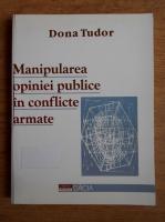 Anticariat: Dona Tudor - Manipularea opiniei publice in conflicte armate