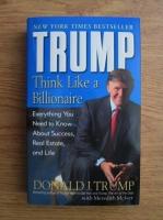 Donald J. Trump - Think Like a Billionaire