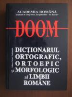Anticariat: DOOM - Dictionarul Ortografic, Ortoepic si Morfologic al Limbii Romane (editia 2007)