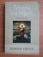 Anticariat: Doreen Virtue - Terapia cu ingeri. Manual practic