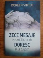 Doreen Virtue - Zece mesaje pe care ingerii tai doresc sa le cunosti