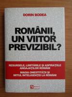 Dorin Bodea - Romanii, un viitor previzibil?