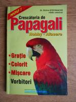 Dorin Stefanescu - Crescatoria de papagali