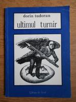 Dorin Tudoran - Ultimul turnir
