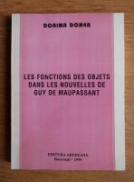 Anticariat: Dorina Donea - Les fonctions des objets dans les nouvelles de Guy de Maupassant