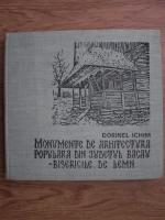 Anticariat: Dorinel Ichim - Monumente de arhitectura populara din judetul Bacau. Bisericile din lemn