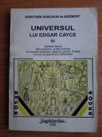 Dorothee Koechlin de Bizemont - Universul lui Edgar Cayce. Volumul 3: Spiritele naturii. Reincarnarea, cheie a istoriei. Frontierele rasaritene. Functia terapeutica a alimentelor
