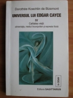 Dorothee Koechlin de Bizemont - Universul lui Edgar Cayce (volumul 4)