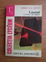Doru C. A. Dutu - Laserul. Lumina de maine