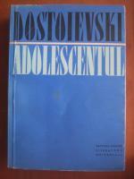 Anticariat: Dostoievski - Adolescentul