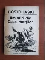 Dostoievski - Amintiri din casa mortilor