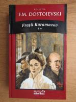 Anticariat: Dostoievski - Fratii Karamazov (volumul 2)