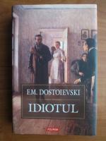 Dostoievski - Idiotul (cartonata, editura Polirom, 2007)