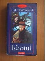 Dostoievski - Idiotul (editura Polirom, 2000)