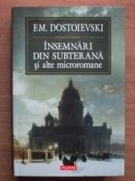 Anticariat: Dostoievski - Insemnari din subterana si alte microromane