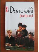 Dostoievski - Jucatorul (Top 10+)