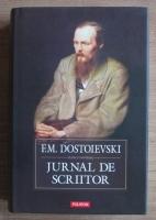 Anticariat: Dostoievski - Jurnal de scriitor (coperti cartonate)