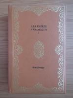 Dostoievski - Les freres Karamazov (volumul 1)