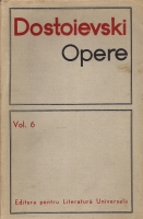 Dostoievski - Opere, volumul 6 (Idiotul)