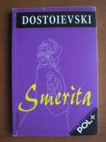 Dostoievski - Smerita