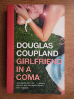 Douglas Coupland - Girlfriend in a coma
