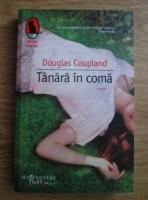 Anticariat: Douglas Coupland - Tanara in coma
