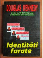 Douglas Kennedy - Identitati furate