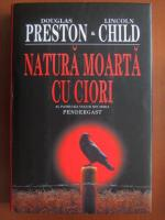 Douglas Preston, Lincoln Child - Natura moarta cu ciori