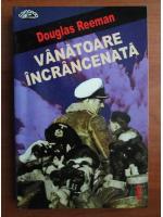 Douglas Reeman - Vanatoare incrancenata