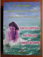 Dr. Dorin Dragos - Enciclopedia pietrelor vindecatoare