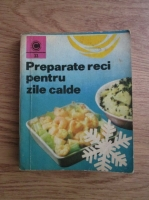 Anticariat: Draga Neagu - Preparate reci pentru zile calde