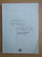 Anticariat: Dragos Mihai Dordea - Cetatea dinogetia. Studii pentru amenajarea sitului arheologic