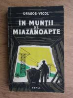 Anticariat: Dragos Vicol - In muntii de miazanoapte