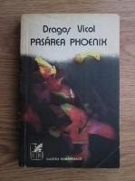 Anticariat: Dragos Vicol - Pasarea Phoenix