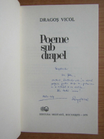 Anticariat: Dragos Vicol - Poeme sub drapel (cu autograful autorului)