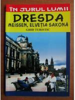 Anticariat: Dresda. Meissen, Elvetia saxona