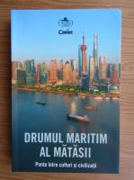 Anticariat: Drumul maritim al matasii. Punte intre culturi si civilizatii