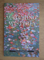 Anticariat: Duane Locke - Watching wisteria