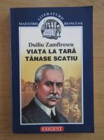 Duiliu Zamfirescu - Tanase Scatiu. Viata la tara