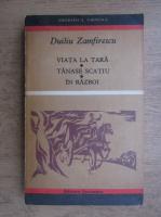 Duiliu Zamfirescu - Viata la tara. Tanase Scatiu. In razboi