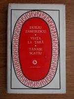 Anticariat: Duiliu Zamfirescu - Viata la tara. Tanase Scatiu