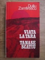 Duiliu Zamfirescu - Viata la tara, Tanase Scatiu