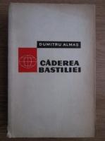 Dumitru Almas - Caderea Bastiliei (1789-1794)