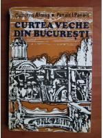 Dumitru Almas - Curtea veche din Bucuresti