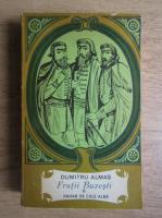 Dumitru Almas - Fratii Buzesti (volumul 1)