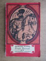 Dumitru Almas - Fratii Buzesti (volumul 2)