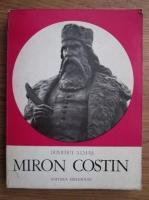 Dumitru Almas - Miron Costin, cronicarul