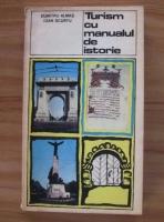 Anticariat: Dumitru Almas - Turism cu manualul de istorie
