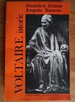 Dumitru Almas - Voltaire istoric