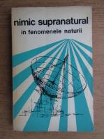 Dumitru Andreescu - Nimic supranatural in fenomenele naturii